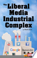 Book The Liberal Media Industrial Complex