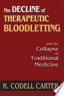 The Decline of Therapeutic Bloodletting and the Collapse of Traditional Medicine