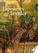 French Tapestries and Textiles in the J  Paul Getty Museum