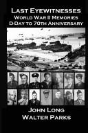 Last Eyewitnesses World War Ii Memories