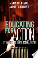 Educating for action : strategies to ignite social justice /