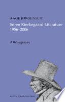 S  ren Kierkegaard Literature  1956 2006