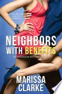 Neighbors With Benefits by Marissa Clarke