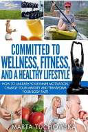 Committed To Wellness Fitness And A Healthy Lifestyle
