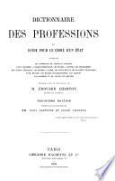 Dictionnaire des professions; ou, Guide pour le choix d'un état