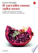 Il raccolto rosso  1982 2010