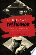 Ebook Kurosawa's Rashomon: A Vanished City, a Lost Brother, and the Voice Inside His Iconic Films Epub Paul Anderer Apps Read Mobile