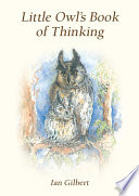 Little Owl s Book of Thinking