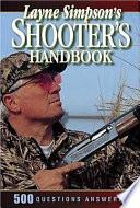 Layne Simpson s Shooter s Handbook