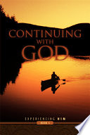 Continuing With God