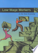 Low wage Workers in the New Economy