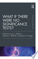 What If There Were No Significance Tests
