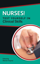 Nurses! Test Yourself in Clinical Skills