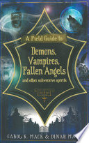 A Field Guide to Demons  Vampires  Fallen Angels and Other Subversive Spirits