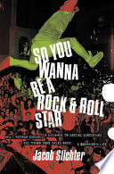 So You Wanna Be a Rock   Roll Star