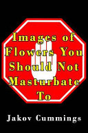 Images of Flowers You Should Not Masturbate To