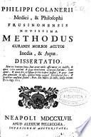 Philippi Colanerii     Novissima methodus curandi morbos acutos inedia    aqua
