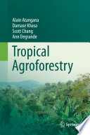 Tropical Agroforestry The Tropics As It Provides Environmental Friendly
