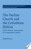 The Pauline Church and the Corinthian Ekklēsia: Volume 164 Were Based On Examining The New Testament