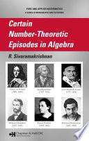 Certain Number Theoretic Episodes In Algebra