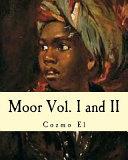 Moor Vol  I and II