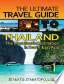 The Ultimate Travel Guide to Thailand  The Most Exotic Destination in South East Asia
