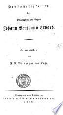 Denkwürdigkeiten des Philosophen und Arztes Johann Benjamin Erhard, herausg von K. A. Varnhagen von Ense