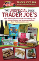 The Unofficial Guide to Trader Joe s