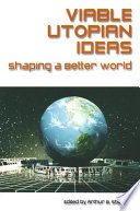 Viable Utopian Ideas  Shaping a Better World