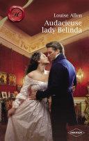 Audacieuse Lady Belinda  Harlequin Les Historiques  Vingt Quatre Ans Lady Belinda Felsham N Envisage