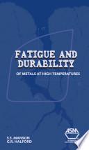Fatigue And Durability Of Metals At High Temperatures