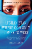 Afghanistan  Where God Only Comes To Weep