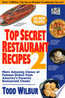 Top Secret Restaurant Recipes 2