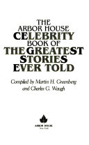 The Arbor House celebrity book of the greatest stories ever told