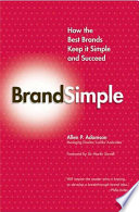 BrandSimple  How the Best Brands Keep it Simple and Succeed