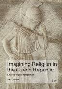 Imagining Religion in the Czech Republic Book