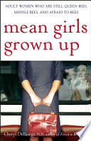 Mean Girls Grown Up : that of victim, aggressor, or...
