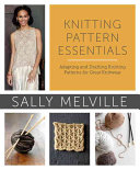 Knitting Pattern Essentials A Pattern Including Calculating Personal Measurements;