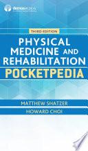 Physical Medicine and Rehabilitation Pocketpedia  Third Edition