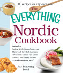 The Everything Nordic Cookbook : to cook rich and flavorful scandinavian...