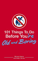 101 Things to Do Before You re Old and Boring