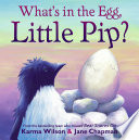 What s in the Egg  Little Pip