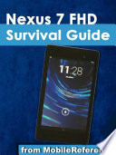 Nexus 7 FHD Survival Guide  Step by Step User Guide for the Nexus 7  Getting Started  Downloading FREE eBooks  Taking Pictures  Using eMail  and Exploring Hidden Tips and Tricks