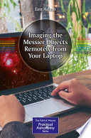 Imaging the Messier Objects Remotely from Your Laptop
