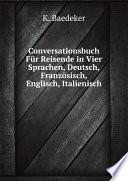 Conversationsbuch F r Reisende in Vier Sprachen  Deutsch  Franz sisch  Englisch  Italienisch