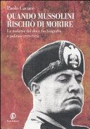 Quando Mussolini rischi   di morire