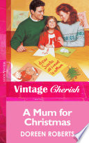 A Mum For Christmas (Mills & Boon Vintage Cherish) : season to be...grumpy! his housekeeper was vacationing....