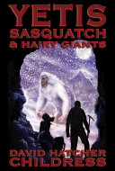 . Yetis, Sasquatch & Hairy Giants .
