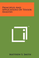 Principles and Applications of Tensor Analysis