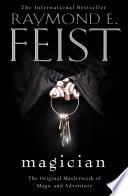 Magician (The Riftwar Saga, Book 1) by Raymond E. Feist